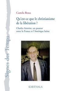 QU'EST-CE QUE LE CHRISTIANISME DE LA LIBERATION? CHARLES ANTOINE, UN PASSEUR ENTRE LA FRANCE ET L'AM