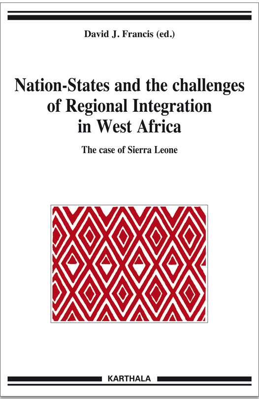 NATION-STATES AND THE CHALLENGES OF REGIONAL INTEGRATION IN WEST AFRICA. THE CASE OF SIERRA LEONE