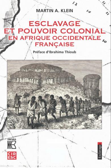 ESCLAVAGE ET POUVOIR COLONIAL EN AFRIQUE OCCIDENTALE FRANCAISE