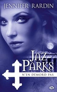 JAZ PARKS, T4 : JAZ PARKS N'EN DEMORD PAS