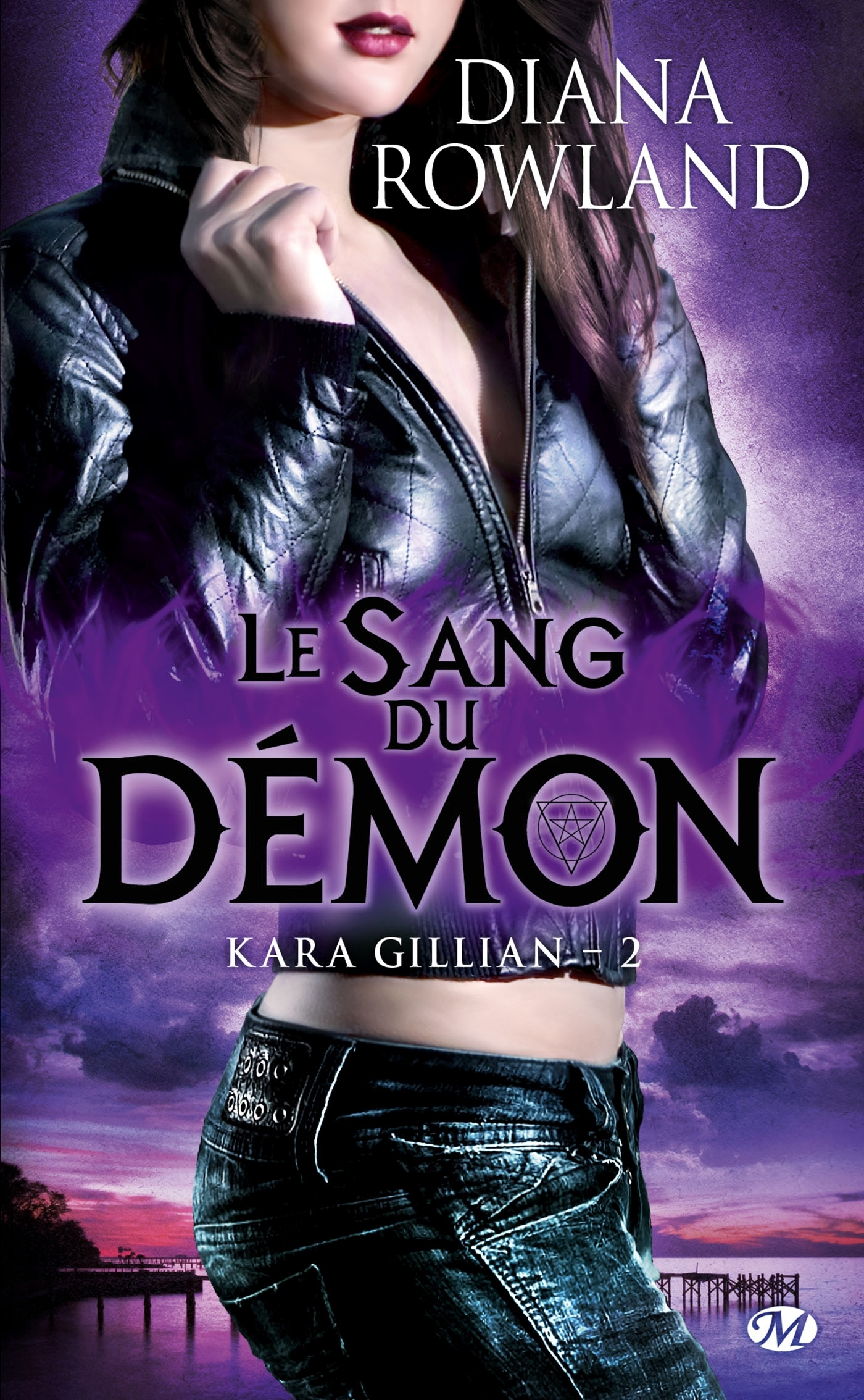 KARA GILLIAN, T2 : LE SANG DU DEMON