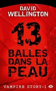 VAMPIRE STORY T1 : 13 BALLES DANS LA PEAU