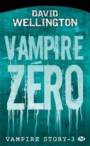 VAMPIRE STORY T3 : VAMPIRE ZERO