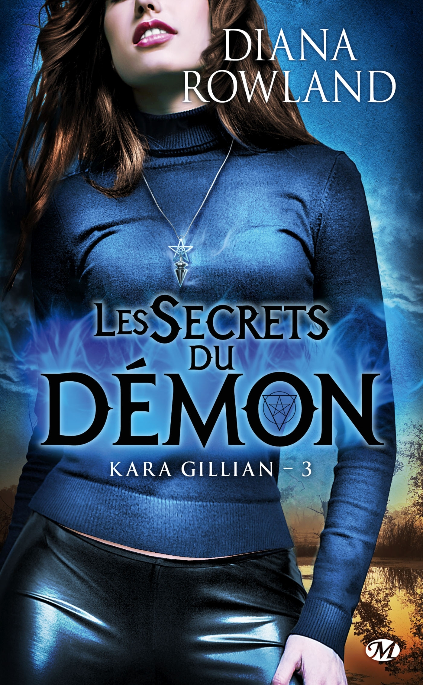 KARA GILLIAN, T3 : LES SECRETS DU DEMON