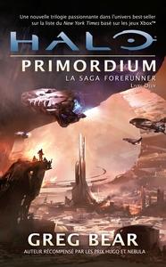 LA SAGA FORERUNNER, T2 : HALO  PRIMORDIUM