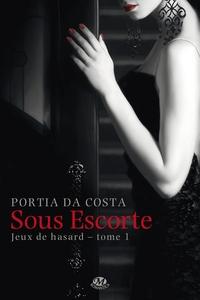 JEUX DE HASARD, T1 : SOUS ESCORTE