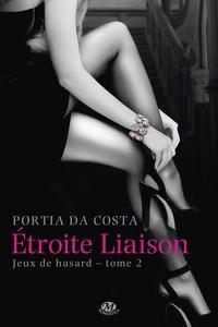 JEUX DE HASARD T2 : ETROITE LIAISON