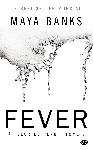 A FLEUR DE PEAU, T2 : FEVER