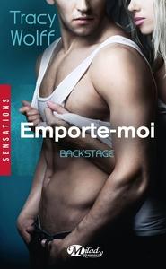 BACKSTAGE, T3 : EMPORTE-MOI