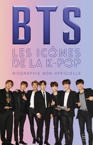 BTS : LES ICONES DE LA K-POP