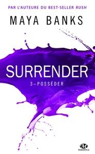 SURRENDER, T3 : POSSEDER