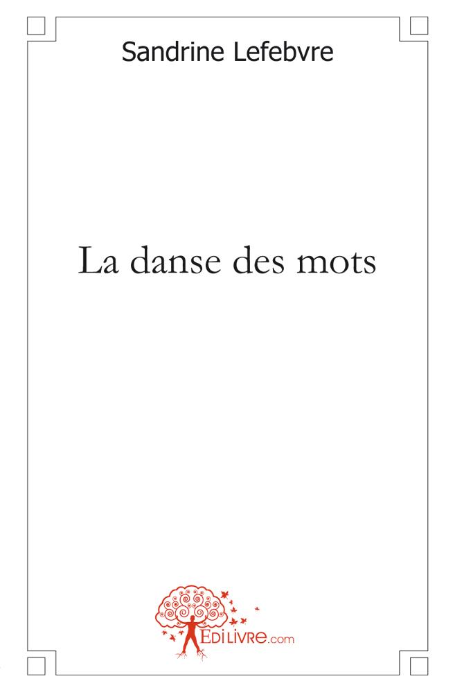 LA DANSE DES MOTS