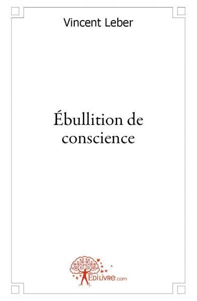 EBULLITION DE CONSCIENCE