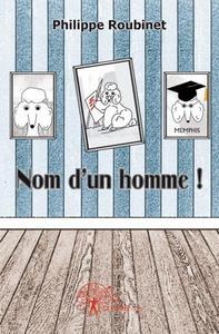 NOM D'UN HOMME !