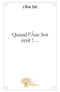 QUAND L'ANE.SOT ECRIT !...