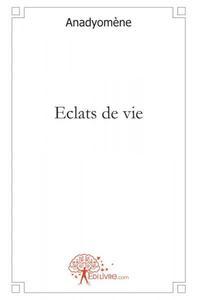ECLATS DE VIE