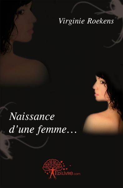 NAISSANCE D'UNE FEMME...