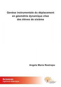 GENESE INSTRUMENTALE DU DEPLACEMENT EN GEOMETRIE DYNAMIQUE CHEZ DES ELEVES DE SIXIEME
