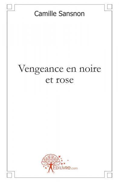 VENGEANCE EN NOIRE ET ROSE