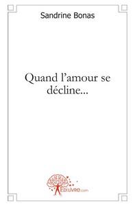 QUAND L'AMOUR SE DECLINE...