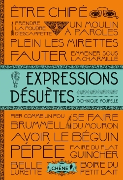 EXPRESSIONS DESUETES
