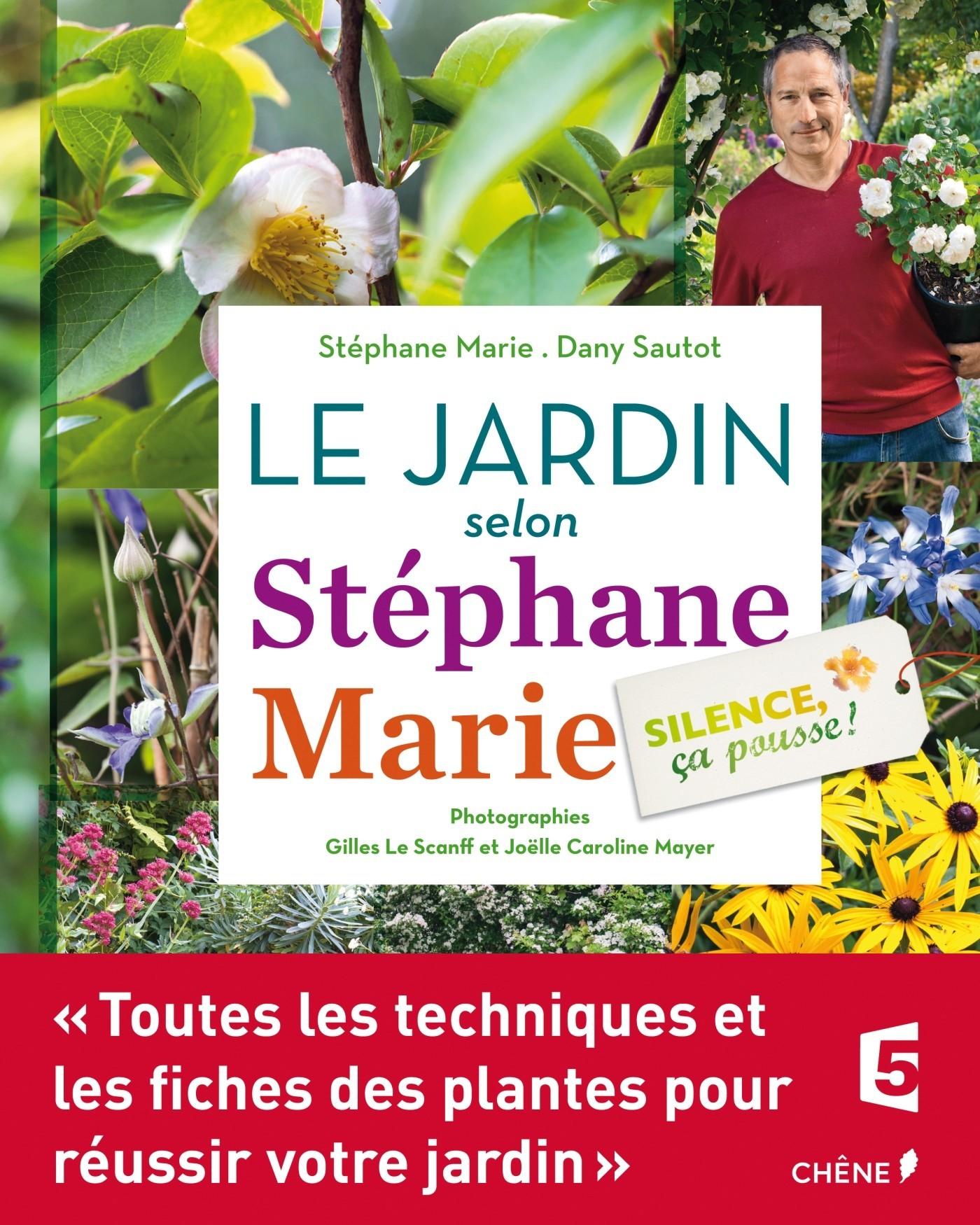 SILENCE, CA POUSSE ! LE JARDIN SELON STEPHANE MARIE