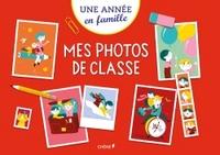 MES PHOTOS DE CLASSE, MATERNELLE/TERMINALE - UNE ANNEE EN FAMILLE