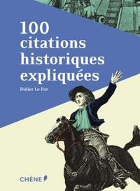 100 CITATIONS HISTORIQUES EXPLIQUEES