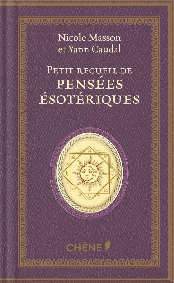 PETIT RECUEIL DE PENSEES ESOTERIQUES