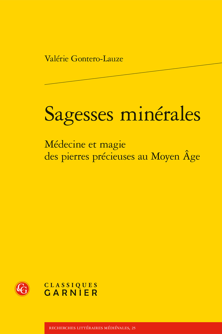 SAGESSES MINERALES - MEDECINE ET MAGIE DES PIERRES PRECIEUSES AU MOYEN AGE