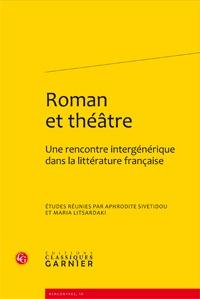 ROMAN ET THEATRE - UNE RENCONTRE INTERGENERIQUE DANS LA LITTERATURE FRANCAISE