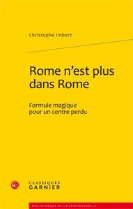 """""""ROME N'EST PLUS DANS ROME"""" FORMULE MAGIQUE POUR UN CENTRE PERDU"""
