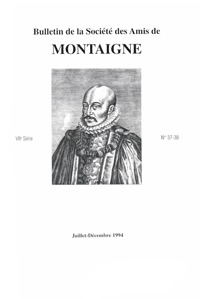 BULLETIN DE LA SOCIETE DES AMIS DE MONTAIGNE. VII, 1994-2, N  37-38 - VARIA