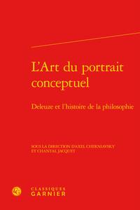 L'ART DU PORTRAIT CONCEPTUEL - DELEUZE ET L'HISTOIRE DE LA PHILOSOPHIE