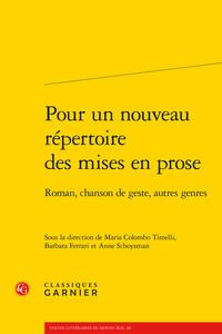 POUR UN NOUVEAU REPERTOIRE DES MISES EN PROSE - ROMAN, CHANSON DE GESTE, AUTRES - ROMAN, CHANSON DE