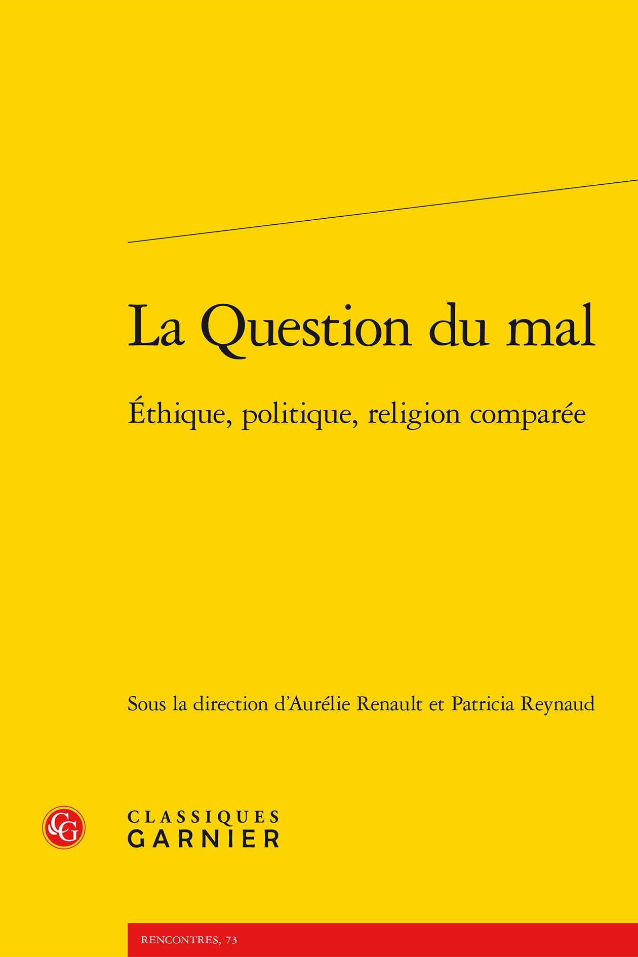 LA QUESTION DU MAL - ETHIQUE, POLITIQUE, RELIGION COMPAREE