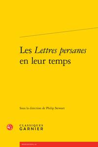 LES <I>LETTRES PERSANES</I> EN LEUR TEMPS