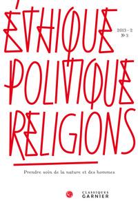 ETHIQUE, POLITIQUE, RELIGIONS 2013 - 2, N  3 - PRENDRE SOIN DE LA NATURE ET DES