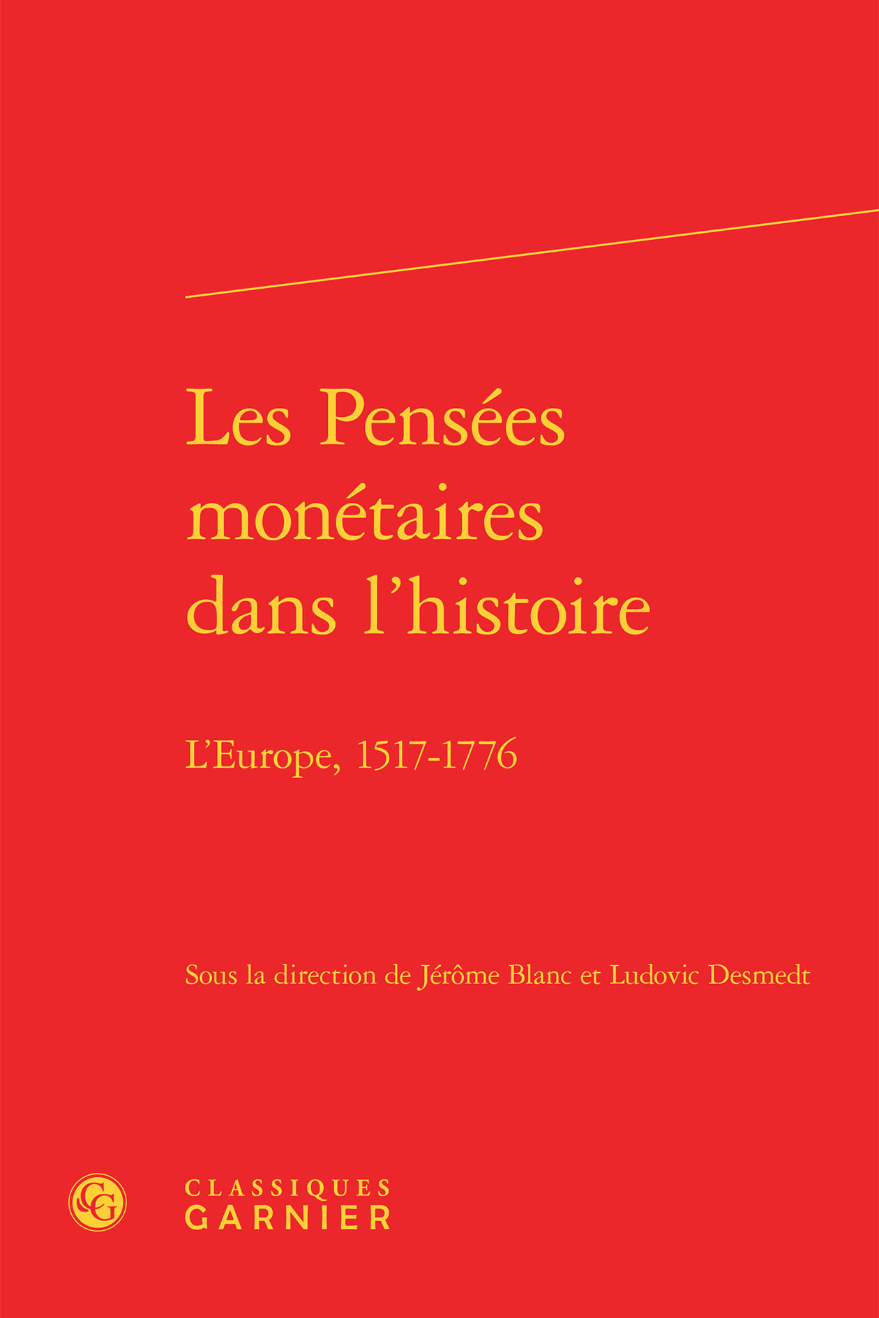 LES PENSEES MONETAIRES DANS L'HISTOIRE - L'EUROPE, 1517-1776
