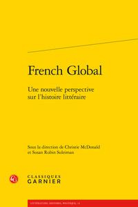 FRENCH GLOBAL - UNE NOUVELLE PERSPECTIVE SUR L'HISTOIRE LITTERAIRE