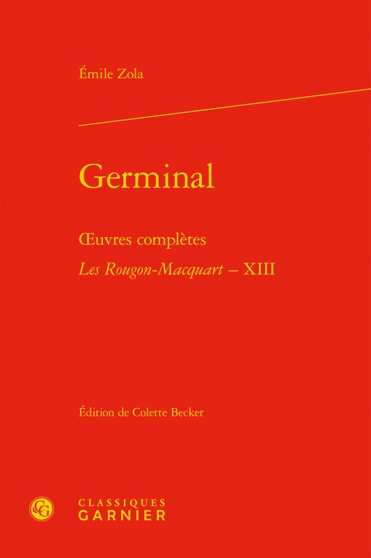 GERMINAL - OEUVRES COMPLETES - <I>LES ROUGON-MACQUART</I>, XIII