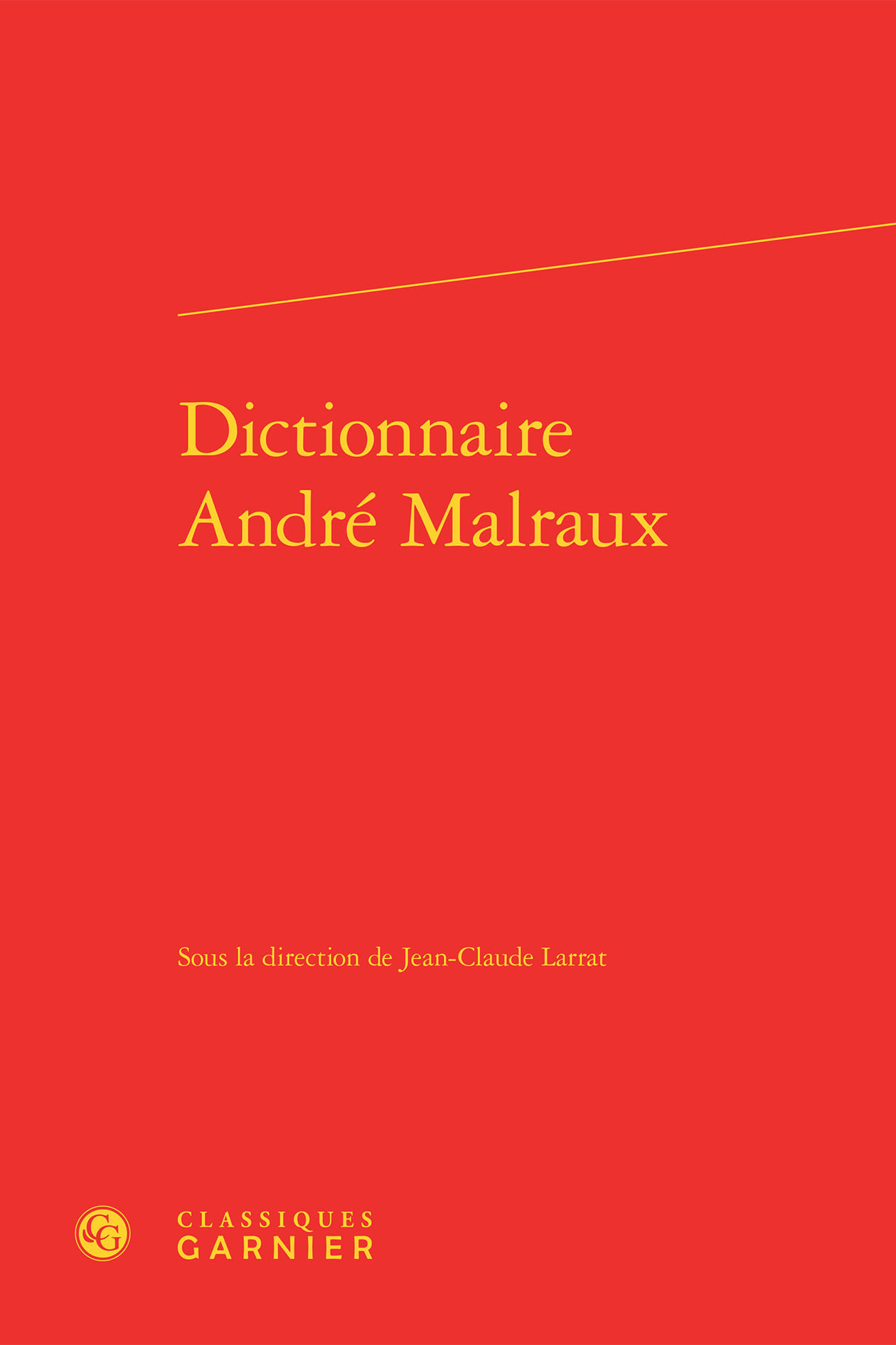 DICTIONNAIRE ANDRE MALRAUX