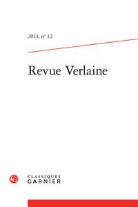 REVUE VERLAINE 2014, N  12 - VARIA