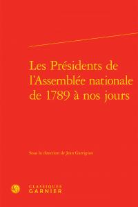 LES PRESIDENTS DE L'ASSEMBLEE NATIONALE DE 1789 A NOS JOURS