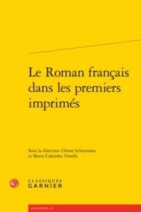LE ROMAN FRANCAIS DANS LES PREMIERS IMPRIMES