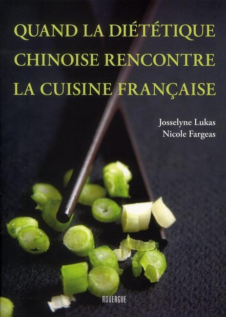 QUAND LA DIETETIQUE CHINOISE RENCONTRE LA CUISINE FRANCAISE