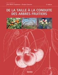 DE LA TAILLE A LA CONDUITE DES ARBRES FRUITIERS (3E ED)