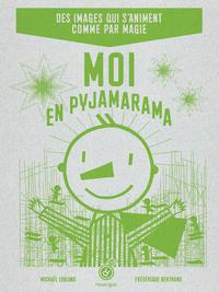 MOI EN PYJAMARAMA + GRILLE - DES IMAGES QUI S'ANIIMENT COMME PAR MAGIE