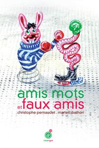 AMIS MOTS ET FAUX AMIS