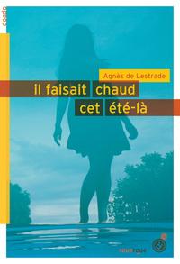 IL FAISAIT CHAUD CET ETE-LA